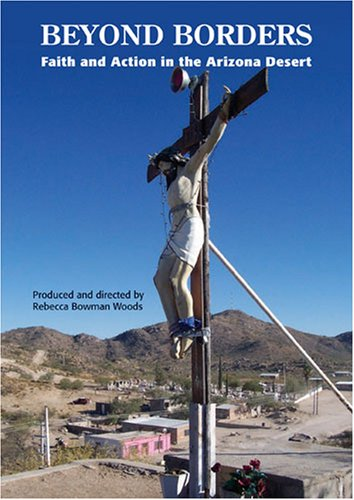 Beyond Borders: Faith and Action in the Arizona Desert
