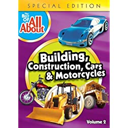The Best of All About: Building, Construction, Cars and Motorcycles