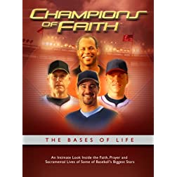 Champions of Faith The Bases of Life