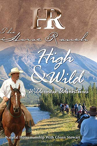 The Horse Ranch: High and Wild