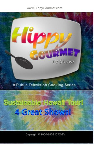 Hippy Gourmet - Sustainable Hawaiian Island Tour 4 Episode Set