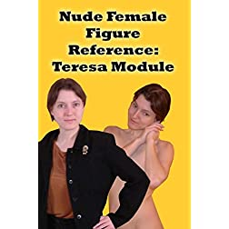 Nude Female Figure Reference: Teresa Module