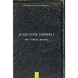 Juan Jose Sebreli (Una cierta mirada)
