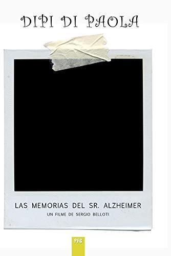 Dipi Dipaola (Las memorias del Sr. Altzheimer)