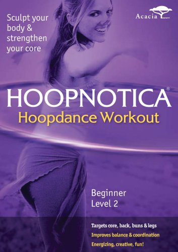 Hoopnotica: Hoopdance Workout - Beginner, Level 2