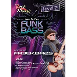 Rock House Method: Learn Funk Bass, Level 2 - Featuring Freekbass