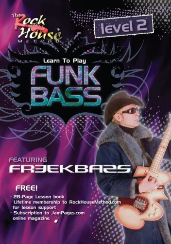 Rock House Method: Learn Funk Bass, Level 2 - Featuring Freekbass