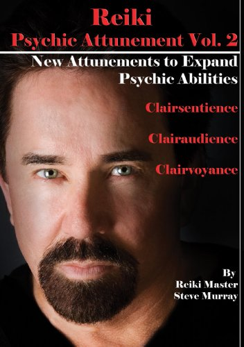 Reiki Psychic Attunement Vol. 2 New Attunements to Expand Psychic Abilities