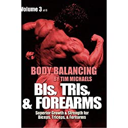 BODY BALANCING Volume 3: BIs, TRIs, & FOREARMS