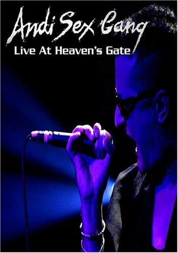 Andi Sex Gang: Live At Heaven's Gate
