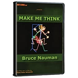 Bruce Nauman: Make Me Think