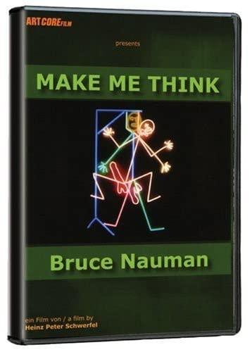 Bruce Nauman: Make Me Think