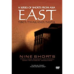 East / A Series Of Shorts From Asia: Tibet / Thailand / Nepal