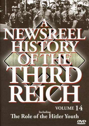 A Newsreel History of the Third Reich, Vol. 14