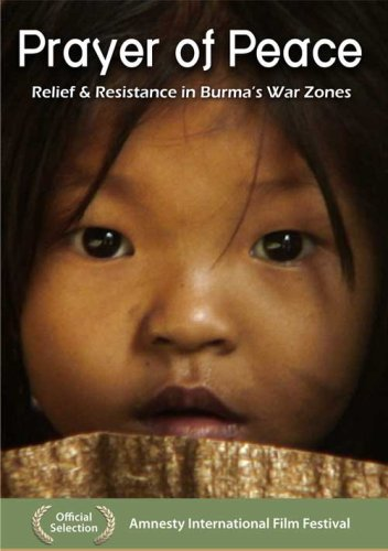 Prayer of Peace: Relief and Resistance in Burma's War Zones