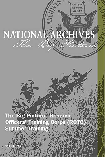 The Big Picture - Reserve Officers' Training Corps (ROTC) Summer Training