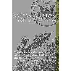 The Big Picture - Decade of North Atlantic Treaty Organization (NATO)