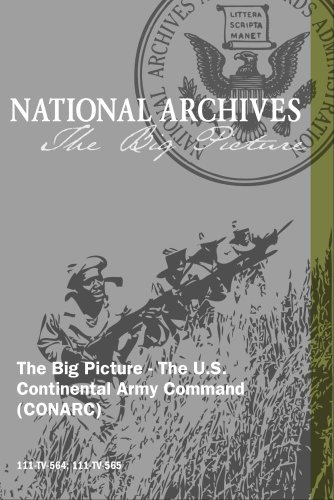 The Big Picture - The U.S. Continental Army Command (CONARC)