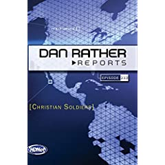 Dan Rather Reports #233: Christian Soldiers