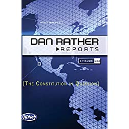 Dan Rather Reports #223: The Constitution in Question