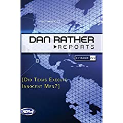 Dan Rather Reports #229: Did Texas Execute Innocent Men?
