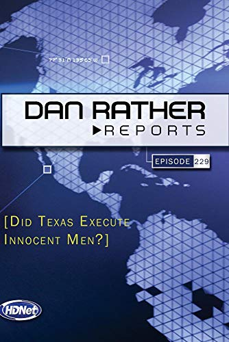 Dan Rather Reports #229: Did Texas Execute Innocent Men?
