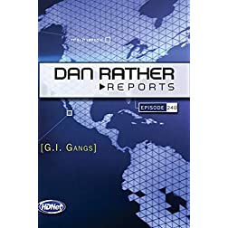 Dan Rather Reports #240: G.I. Gangs