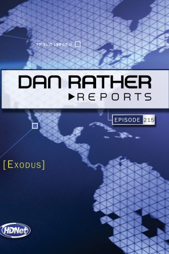 Dan Rather Reports #215: Exodus