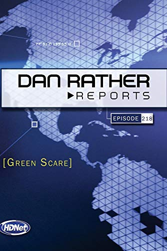 Dan Rather Reports #218: Green Scare