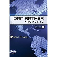 Dan Rather Reports #231: Plastic Planes