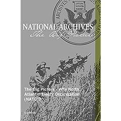 The Big Picture - Why North Atlantic Treaty Organization (NATO)?