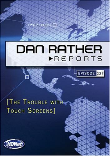 Dan Rather Reports #227 Extended: The Trouble with Touch Screens  (WMVHD)