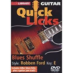 Guitar Quick Licks: Robben Ford Style Blues Shuffl