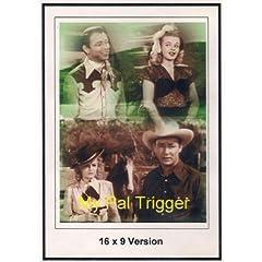 My Pal Trigger 16X9 Version