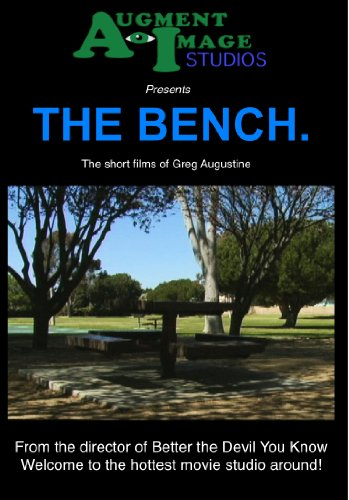 The Bench. - The short films of Greg Augustine