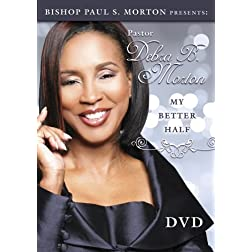 Pastor Debra B. Morton - Bishop Paul S. Morton Presents: My Better Half