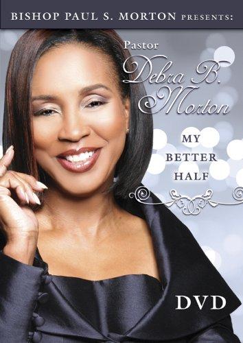 Pastor Debra B. Morton - Bishop Paul S. Morton Presents: My Better Half