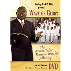 Bishop Neil C. Ellis &amp; The Mount Tabor - Wave of Glory