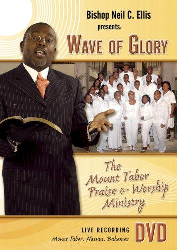 Bishop Neil C. Ellis & The Mount Tabor - Wave of Glory