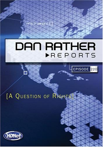 Dan Rather Reports #220: A Question of Rights (2 DVD Set - WMVHD DVD & Standard Definition DVD)