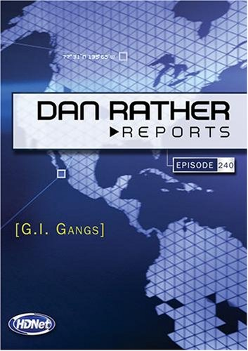 Dan Rather Reports #240: G.I. Gangs (2 DVD Set - WMVHD DVD & Standard Definition DVD)
