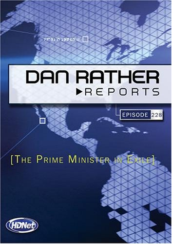 Dan Rather Reports #228: The Prime Minister in Exile (2 DVD Set - WMVHD DVD & Standard Def. DVD)