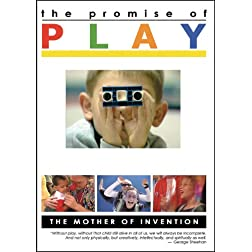 PROMISE OF PLAY, Part 1: The Mother of Invention