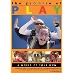 PROMISE OF PLAY, Part Two: A World of Your Own