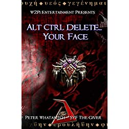 Alt Ctrl Delete... Your Face!