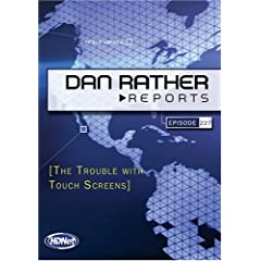 Dan Rather Reports #227 Extended: The Trouble with Touch Screens (2 DVD Set - WMVHD DVD & SD DVD)