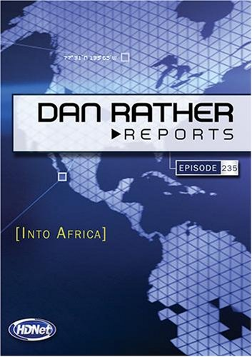Dan Rather Reports #235: Into Africa(2 DVD Set - WMVHD DVD & Standard Definition DVD)