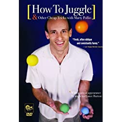 How To Juggle & Other Cheap Tricks With Marty Pollio