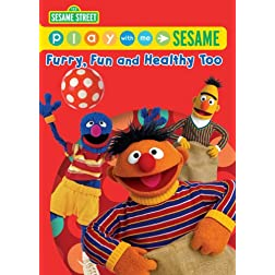 Play with Me Sesame: Furry Fun and Healthy Too