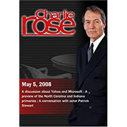 Charlie Rose - Yahoo / Microsoft, North Carolina and Indiana primaries, Patrick Stewart (May 5, 2008)